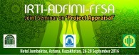 "IRTI-ADFIMI-FFSA Joint Seminar on ""Project Appraisal"", Hotel Jumbaktas, Astana, Kazakhstan, 26 – 28 September 2016"